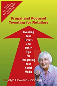 Frugal and Focused Tweeting for Retailers (HowToDoItFrugally Series for Retailers)