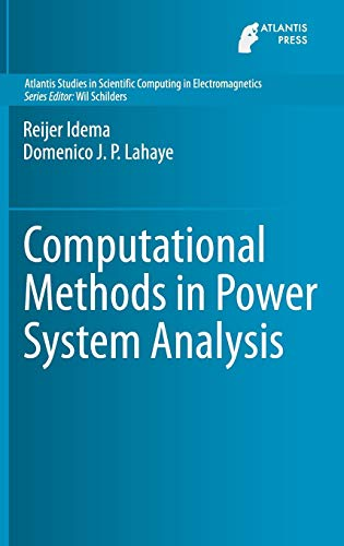 Computational Methods in Power System Analysis (Atlantis Studies in Scientific Computing in Electromagnetics)