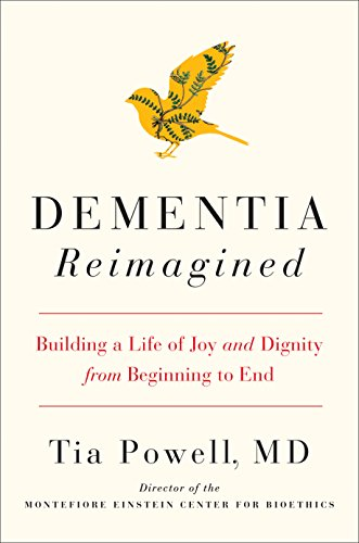 Dementia Reimagined: Building a Life of Joy and Dignity from Beginning to End (English Edition)