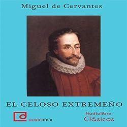 El celoso extremeño [The Jealous Extremaduran]