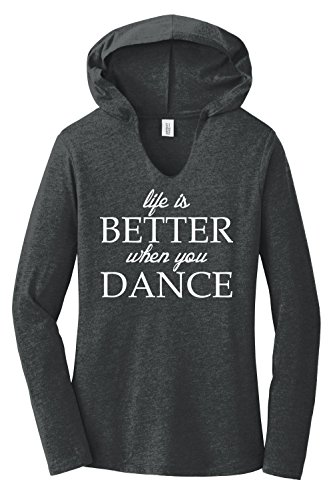 Comical Shirt Ladies Hoodie Shirt Life is Better When You Dance Black Frost S ()