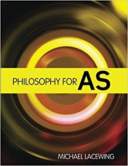 Philosophy for AS: 2008 AQA Syllabus 1st edition by Lacewing, Michael (2008)