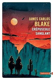 Crépuscule sanglant, Blake, James Carlos