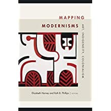 Mapping Modernisms: Art, Indigeneity, Colonialism (Objects/Histories)