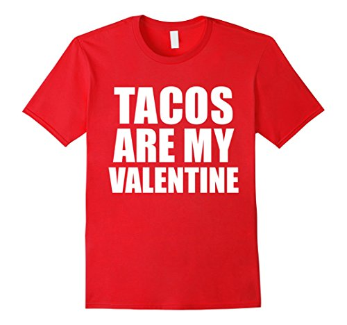 tacos are my valentine t shirt anti valentines day single