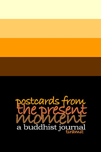 Postcards From the Present Moment (2014): A Buddhist Journal