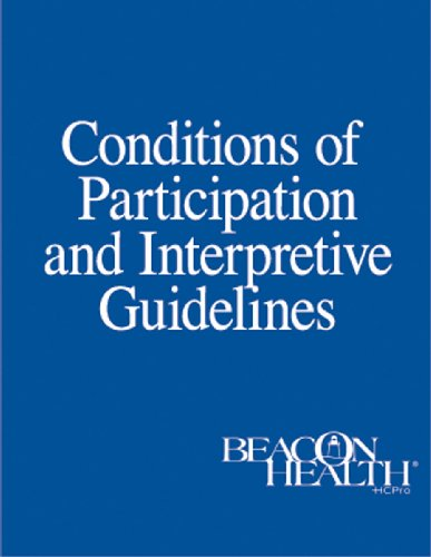 Conditions of Participation and Interpretive Guidelines (Conditions Of Participation Home Health Interpretive Guidelines)