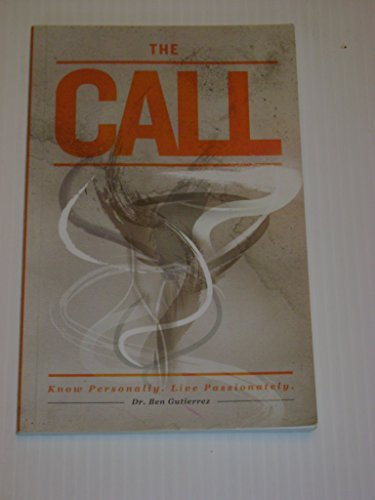 The Call: Know Personally, Live Passionately by Ben Gutierrez (September 25,2012)
