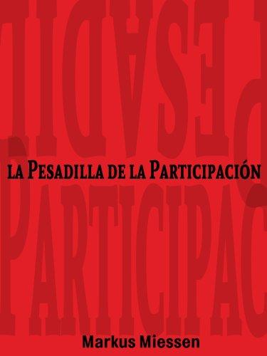 Descargar Libro La Pesadilla De La Participación Markus Miessen