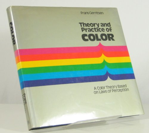 theory and practice of color a color theory based on laws of perception english and dutch edition frans gerritsen 9780442226459 amazoncom books - Color Theory Book