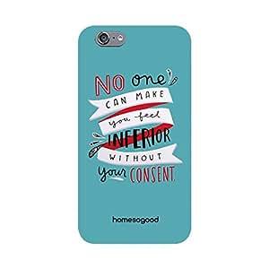 HomeSoGood Never Feel Inferior Blue 3D Mobile Case For iPhone 6 (Back Cover)