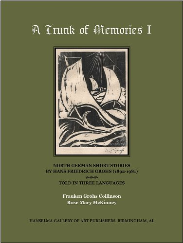 A Trunk of Memories I: North German Short Stories by Hans Friedrich Grohs (1892-1981) -