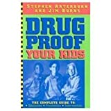 Drugproof Your Kids : The Complete Guide to Education, Prevention and Intervention, Arterburn, Stephen and Burns, Jim, 0830717714
