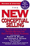 img - for The New Conceptual Selling : The Most Effective and Proven Method for Face-To-Face Sales Planning (Paperback - Revised Ed.)--by Robert B. Miller [2005 Edition] ISBN: 9780446695183 book / textbook / text book