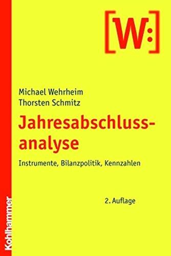 Jahresabschlussanalyse: Instrumente, Bilanzpolitik, Kennzahlen