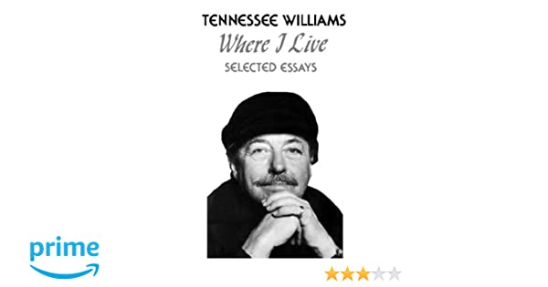 com where i live selected essays  com where i live selected essays 9780811207065 tennessee williams john lahr books
