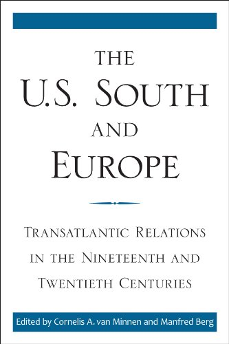 The U.S. South and Europe: Transatlantic Relations in the Nineteenth and Twentieth Centuries (New Directions in Southern - Jennifer Glasses Lawrence