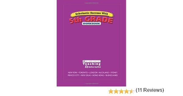 Scholastic Success With: 5th Grade Workbook: Scholastic ...