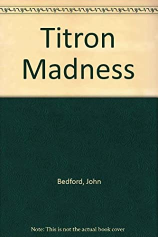 book cover of The Titron Madness