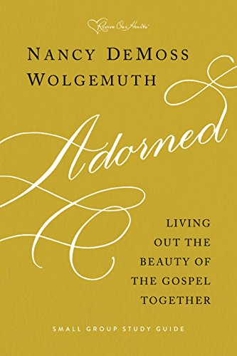 Adorned Study Guide: Living Out the Beauty of the Gospel - Guide Beauty