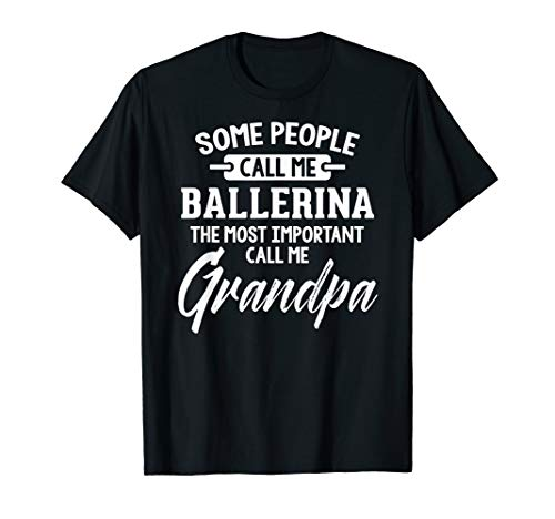 Mens Fathers Day Gift for a Ballerina Grandpa T-Shirt
