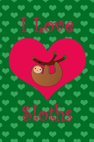 I Love Sloths: I Love Sloth Green Hearts Journal -