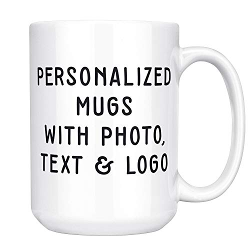 Customizable Mug - 15 oz. Coffee Mug Personalized- ADD Photo, Logo, or Text to Custom Mugs, Ceramic, Tazas Personalizadas, Monogram Novelty Mug, Great Gift - Ceramic Coffee Mug Gift