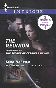 The Reunion: The Secret of Cypriere Bayou (Mystere Parish: Family Inheritance Book 3) by [DeLeon, Jana]