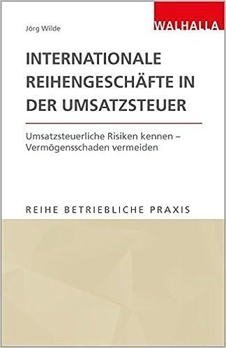 internationale reihengeschfte in der umsatzsteuer umsatzsteuerliche risiken kennen vermgensschaden vermeiden reihe betriebliche praxis amazonde - Reihengeschaft Beispiele