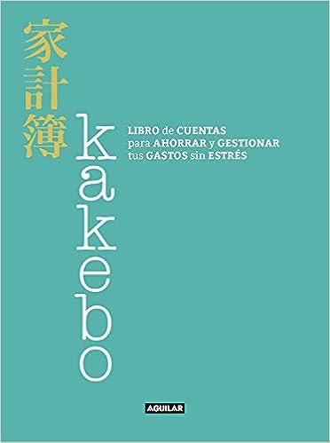 Kakebo: Libro de cuentas para ahorrar y gestionar tus gastos sin estrés Ocio y tiempo libre: Amazon.es: Chiari, Cinzia, Juan Vivanco Gefaell;: Libros