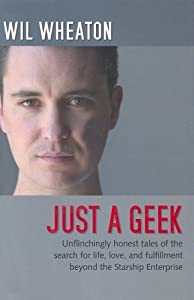 Just a Geek by Wil Wheaton (2004-06-03)