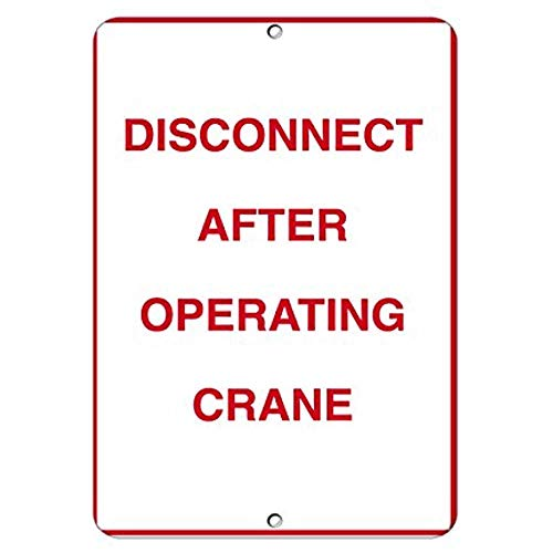 NDTS Metal Deco Sign 12x16 inches Road Signs Disconnect After Operating Crane Hazard Sign