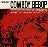 Cowboy Bebop by Various Artists (2009-02-03)
