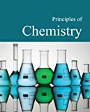 img - for Principles of Chemistry: Print Purchase Includes Free Online Access (Principles of Science) book / textbook / text book