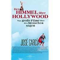 Der Himmel über Hollywood: Was große Filme über den Menschen sagen