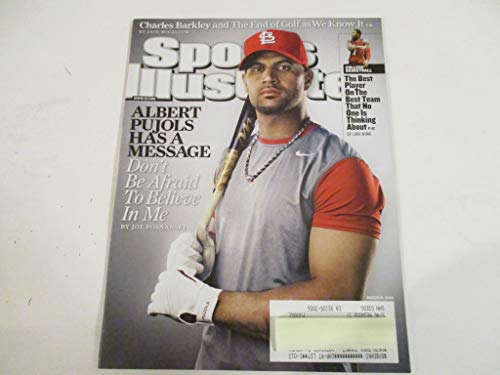 (MARCH 16, 2009 SPORTS ILLUSTRATED FEATURING ALBERT PUJOLS OF THE ST. LOUIS CARDINALS *ALBERT PUJOLS HAS A MESSAGE -DON'T BE AFRAID TO BELIEVE IN ME -BY JOE POSNANSKI* MAGAZINE)