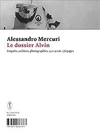 Le dossier alvin par Alessandro Mercuri