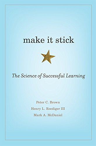 (Make It Stick: The Science of Successful Learning)