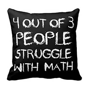 JeremyArtStore 4 Out of 3 People Struggle with Math Cotton Linen Pillow Cover 18 x 18 Inch