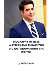 BIOGRAPHY OF JESSE WATTERS AND THINGS YOU DID NOT KNOW ABOUT THE WRITER