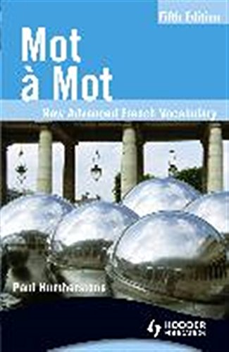 Mot a Mot: New Advanced French Vocabulary (French Edition) (French and English Edition)