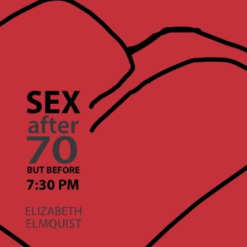 Sex After 70 But Before 7:30 P.M.