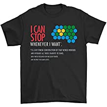 I Can Stop Whenever I want Funny Civilization Video Game Unisex T-Shirt