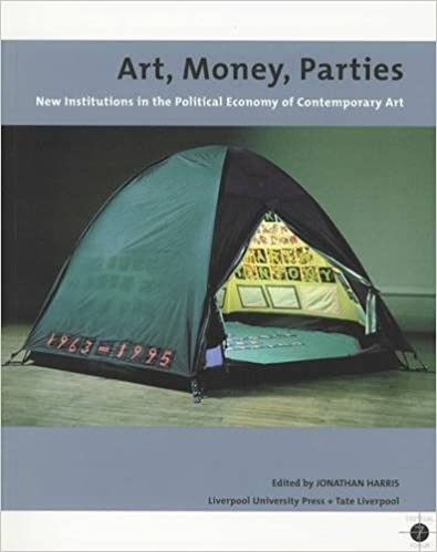 Art, Money, Parties: New Institutions in the Political Economy of Contemporary Art (Tate Liverpool Critical Forum)