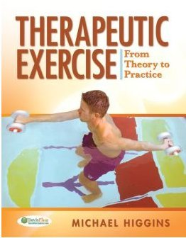 (Therapeutic Exercise From Theory to Practice)