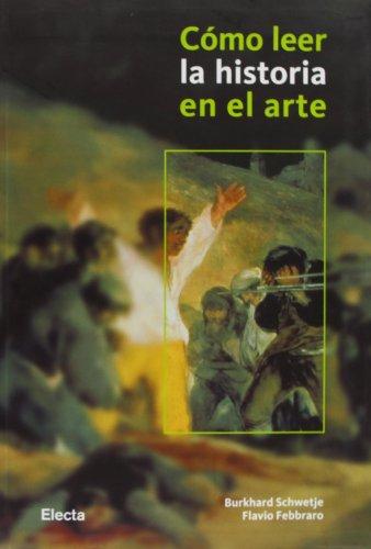 Descargar Libro Cómo Leer La Historia En El Arte Burkhard Schwetje