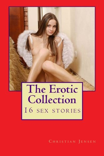 Download The Erotic Collection: 16 Sex Stories ebook