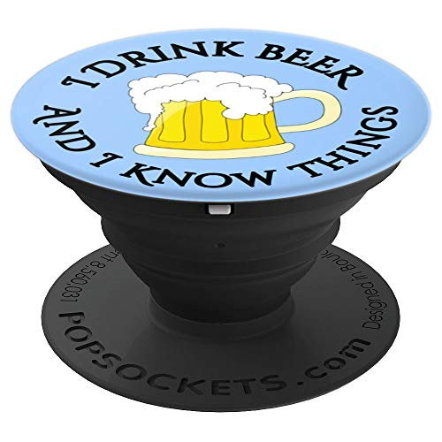 I Drink and I Know Things Drinking Beer Wine - PopSockets Grip and Stand for Phones and Tablets by Thats what I Do I Drink and I Know Things