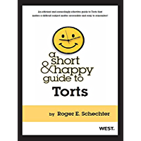 Schechter's A Short and Happy Guide to Torts (Short and Happy Series)