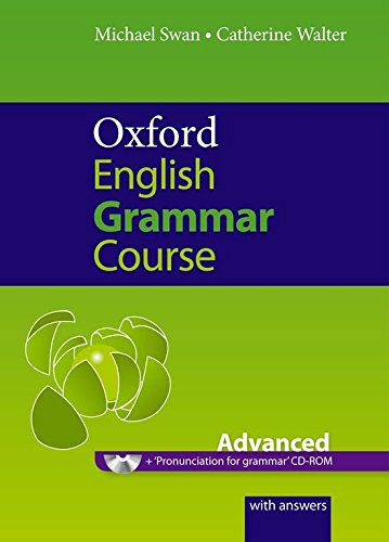 Oxford English Grammar Course: Advanced: A Grammar Practice Book For Advanced Students Of English [With CDROM]